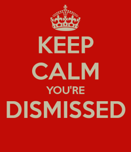 keep-calm-you-re-dismissed